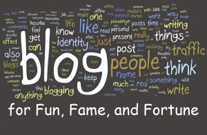 Blogging-for-Fun-Fame-and-Fortune